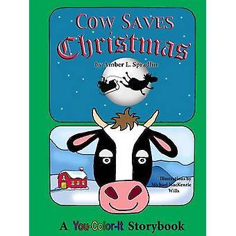 Cow Saves Christmas by Spradlin & Amber L.