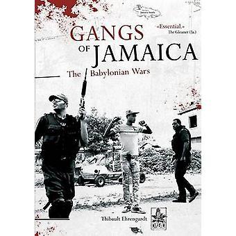 Gangs of Jamaica the Babylonian Wars by Ehrengardt & Thibault