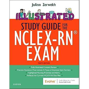 Illustrated Study Guide for the NCLEX-RN (R) Exam by JoAnn Zerwekh -
