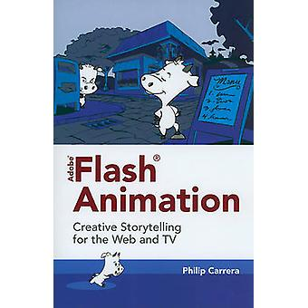 Adobe Flash Animation - Creative Storytelling for Web and TV by Philip