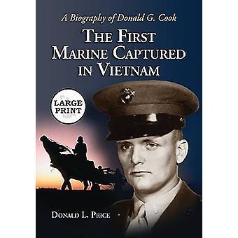 Den første marine fanget i Vietnam - En biografi om Donald G. Cook (