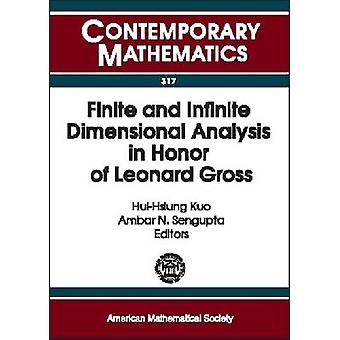 Finite and Infinite Dimensional Analysis in Honor of Leonard Gross - A