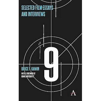 Selected Film Essays and Interviews by Bruce F. Kawin - 9780857283047