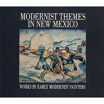 Modernist Themes in New Mexico - Works by Early Modernist Painters by