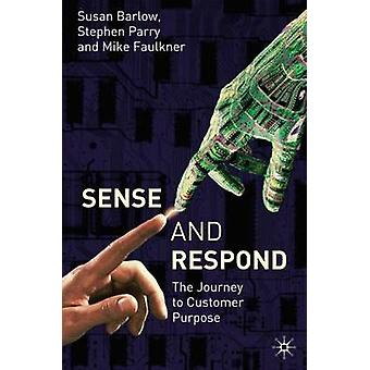 Sense and Respond - The Journey to Customer Purpose by Stephen Parry -