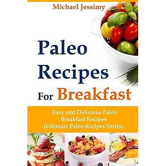 Paleo Recipes for Breakfast Easy and Delicious Paleo Breakfast Recipe