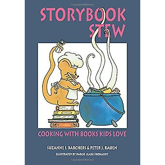 Storybook Stew - Cooking with Books Kids Love by Suzanne I. Barchers -