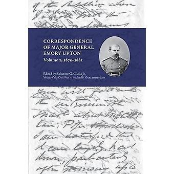 Correspondence of Major General Emory Upton - Volume 2 - 1875-1881 von