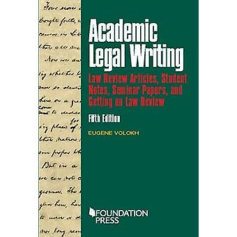 Academic Legal Writing (5th Revised edition) by Eugene Volokh - 97816