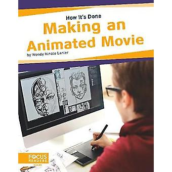 How It's Done - Making an Animated Movie von Lanier - -Wendy Hinote - 9