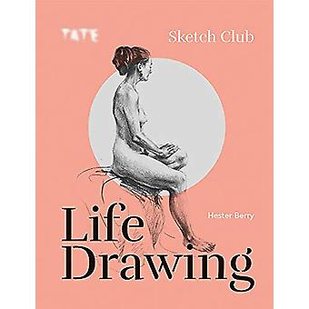 Tate - Sketch Club - Life Drawing by Hester Berry - 9781781576540 Book