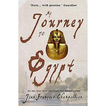 My Journey to Egypt by Jean-Francois Champollion - 9781783341078 Book