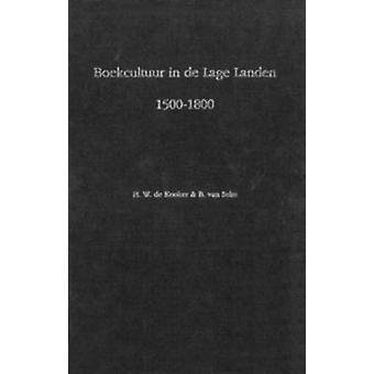 Boekcultuur in de Lage Landen - 1500-1800 - Bibliografie van Publikati