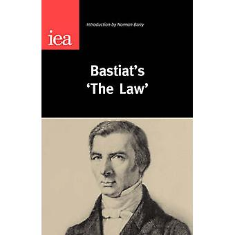 Bastiat's 'The Law' by Norman Barry - 9780255365093 Book