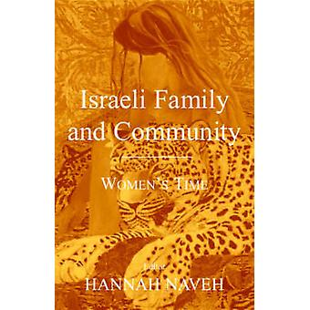 Israeli Family and Community - Women's Time by Hannah Naveh - 97808530