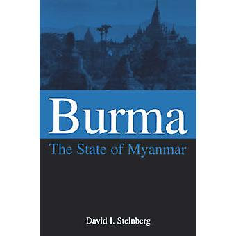 Burma - The State of Myanmar by David I. Steinberg - 9780878408931 Book