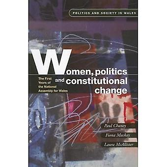 Women, Politics and Constitional Change: The First Years of the National Assembly for Wales (Politics & Society in Wales) [Illustrated]