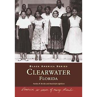 Clearwater - Florida by Sandra Rooks - 9780738514734 Book