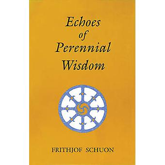 Echoes of Perennial Wisdom by Frithjof Schuon - 9780941532129 Book