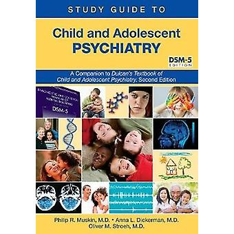 Study Guide to Child and Adolescent Psychiatry - A Companion to Dulcan