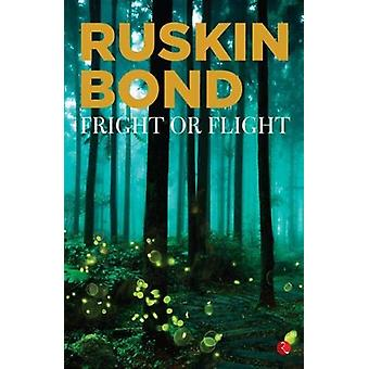 FRIGHT OR FLIGHT by Ruskin Bond - 9789353040697 Book