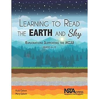 Learning to Read the Earth and Sky - Explorations Supporting the NGSS