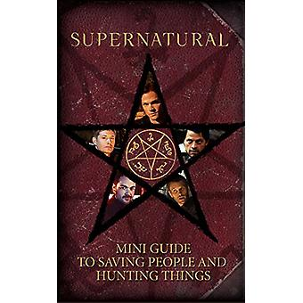 Supernatural - Mini Guide To Saving People and Hunting Things (Mini Bo