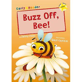 Buzz Off - Bee! - (Yellow Early Reader) by Jenny Jinks - 9781848866300