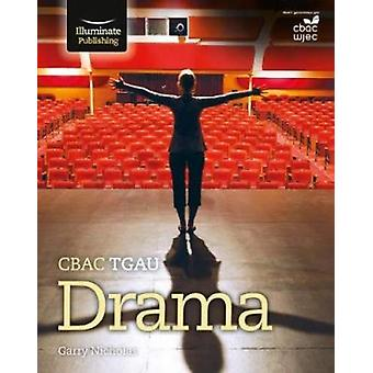CBAC TGAU Drama by Garry Nicholas - 9781911208273 Book