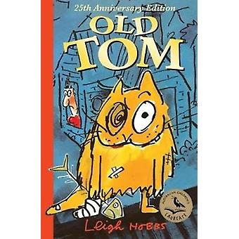 Old Tom 25th Anniversary Edition by Hobbs & Leigh