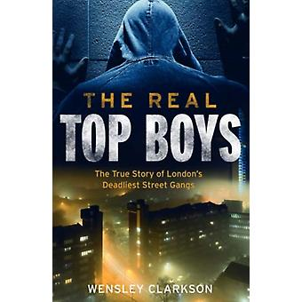 The Real Top Boys by Clarkson & Wensley