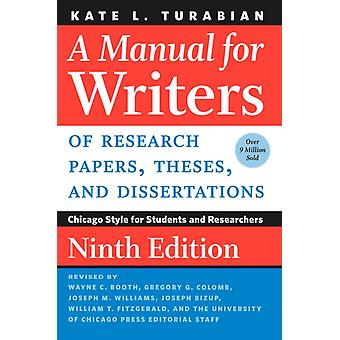 A Manual for Writers of Research Papers Theses and Dissertations Ninth Edition by Turabian & Kate L.