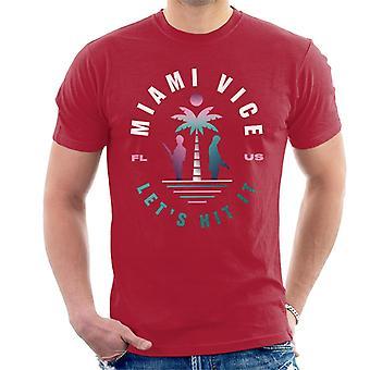 Miami Vice FL US Lets Hit It Men's T-Shirt