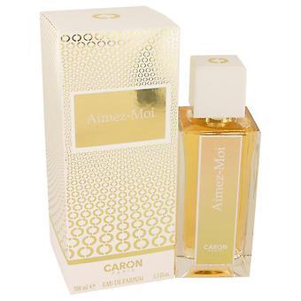 Aimez Moi Eau De Parfum Spray By Caron 3.3 oz Eau De Parfum Spray