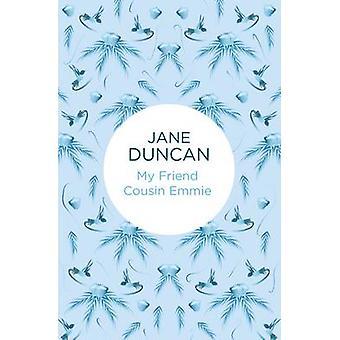 Ystäväni serkku Emmie kirjoittanut Jane Duncan - 9781447297840 Kirja