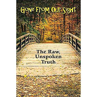 Gone from Our Sight - The Raw - Unspoken Truth by The Widows - 9781480