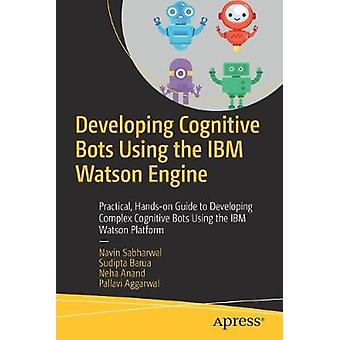 Developing Cognitive Bots Using the IBM Watson Engine - Practical - Ha