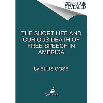 Ellis Cosen lyhyt elämä ja sananvapauden utelias kuolema Amerikassa