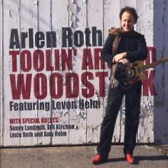 Arlen Roth - Toolin' Around Woodstock [CD] USA import