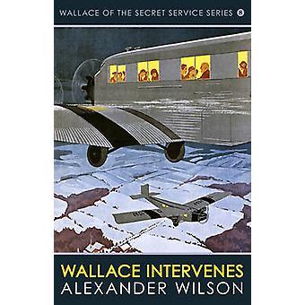 Wallace Intervenes by Alexander Wilson - 9780749018405 Book
