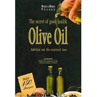 Olive Oil - Secrets of Good Health by Nikos Psilakis - Maria Psilakis