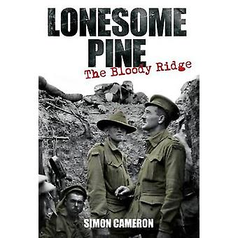 Lonesome Pine - The Bloody Ridge by Simon Cameron - 9781922132307 Book