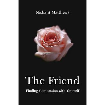 Der Freund - Suche nach Mitgefühl mit sich selbst durch Nishant Matthews - 97