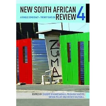 New South African Review 4 - A Fragile Democracy - Twenty Years by Gil