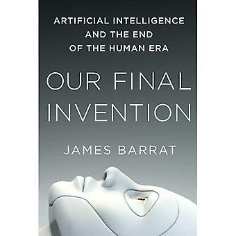 Unsere letzte Erfindung: künstliche Intelligenz und das Ende der menschlichen Ära