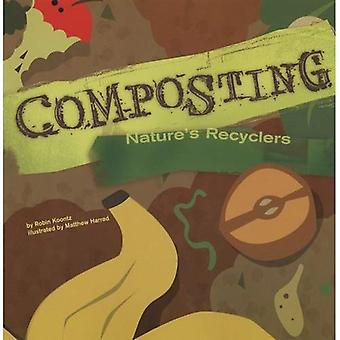 Composting: Nature's Recyclers (Amazing Science (Picture Window))