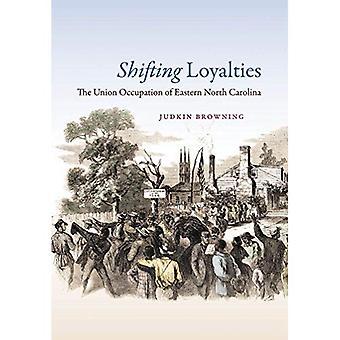 Siirtyminen lojaalisuutta: Unionin miehityksen Itä Pohjois-Carolina