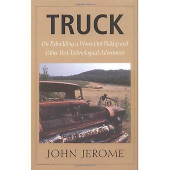 Vrachtwagen: Op de wederopbouw van een versleten pick-up en andere post technologische avonturen