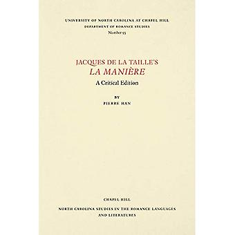 Jacques de la Taille's la Maniere (North Carolina Studies in the Romance Languages and Literatures)