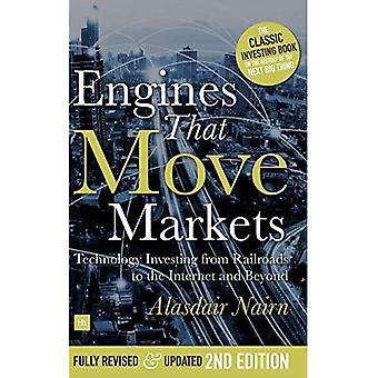 Engines That Move Markets: Technology Investing from Railroads to the Internet and Beyond